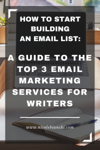 How to Start Building Your Email List: The Top 3 Email Marketing Services for Writers