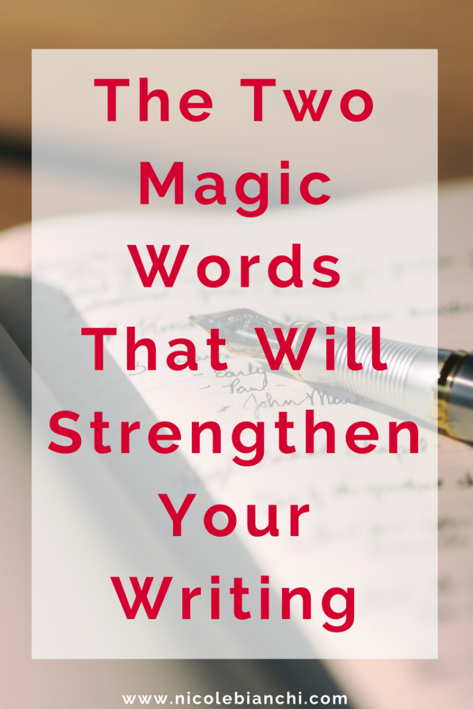 The Two Magic Words That Will Strengthen Your Writing