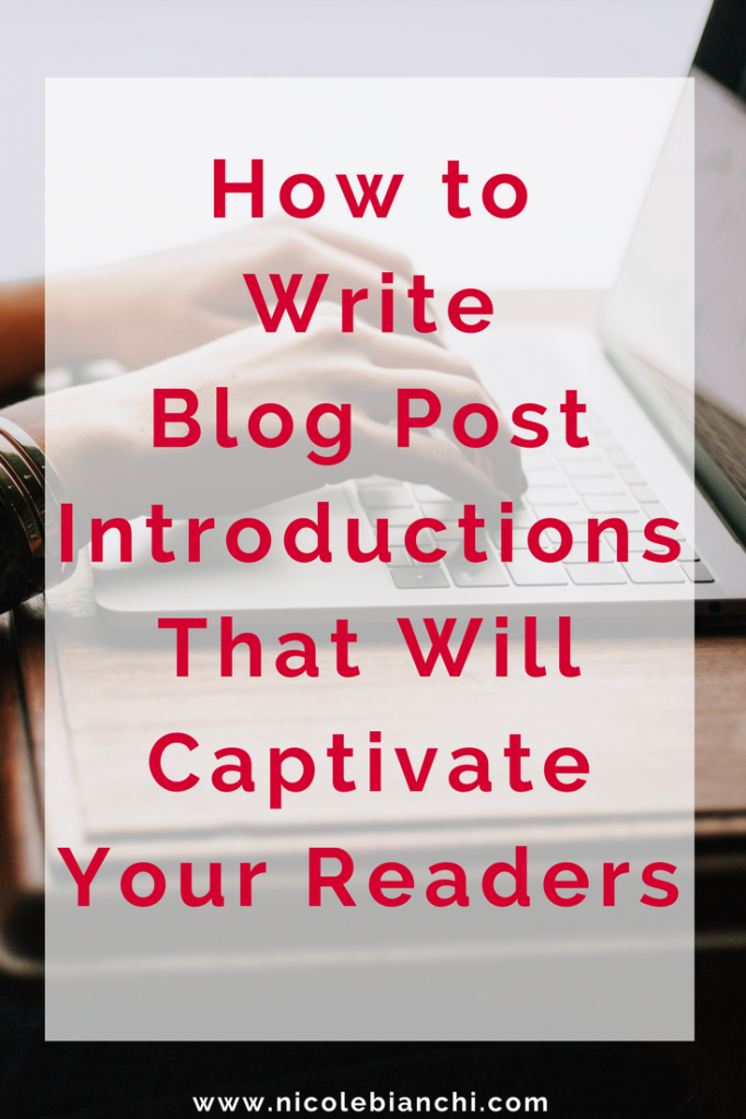 Use this Strategy to Craft Captivating Introductions For Your Blog Posts