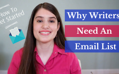 Why Writers Need An Email List & How to Get Started (Video)