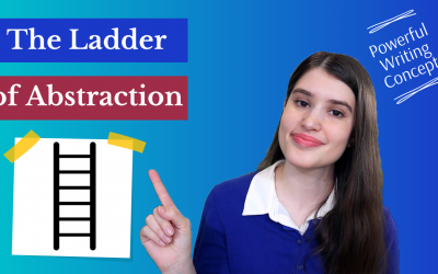 The Ladder of Abstraction: Make Your Writing Memorable (Video)