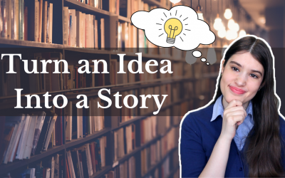 How to Turn an Idea into a Story (Video)